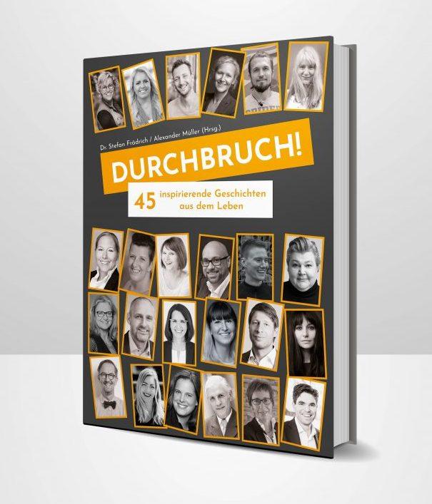 Mein Buch Durchbruch - 45 inspirierende Geschichten aus dem Leben